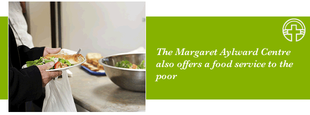 The Margaret Aylward Centre also offers a food service to the poor