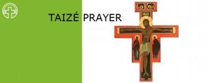 Taizé Prayer – March 11 2016